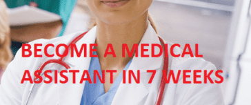 BECOME A MEDICAL ASSISTANT IN JUST 7 WEEKS